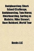 Bodyboarding : Shark Island Challenge, Bodyboarding, Tom Morey, Riverboarding, Surfing in Ma...