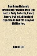 Combined Islands Cricketers : Viv Richards, Len Harris, Andy Roberts, Vance Amory, Irvine Sh...