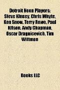 Detroit Neon Players : Steve Kinsey, Chris Whyte, Ken Snow, Terry Rowe, Paul Kitson, Andy Ch...