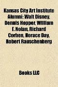 Kansas City Art Institute Alumni : Walt Disney, Dennis Hopper, William F. Nolan, Richard Cor...