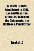 Musical Groups Established In 1958 : Jan and Dean, the Shirelles, Alvin and the Chipmunks, t...