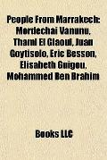 People from Marrakech : Mordechai Vanunu, Thami el Glaoui, Juan Goytisolo, Éric Besson, Élis...