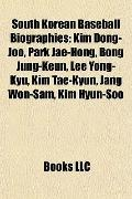 South Korean Baseball Biographies : Kim Dong-Joo, Park Jae-Hong, Bong Jung-Keun, Lee Yong-Ky...