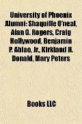University of Phoenix Alumni : Shaquille O'neal, Alan G. Rogers, Craig Hollywood, Benjamin P...