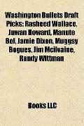Washington Bullets Draft Picks : Rasheed Wallace, Juwan Howard, Manute Bol, Jamie Dixon, Mug...