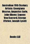 Australian 19th Century Artists : Georgiana Mccrae, Augustus Earle, John Glover, Eugene Von ...