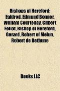 Bishops of Hereford : Ealdred, Edmund Bonner, William Courtenay, Gilbert Foliot, Bishop of H...