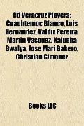 Cd Veracruz Players : Cuauhtémoc Blanco, Luis Hernández, Valdir Pereira, Martin Vasquez, Kal...