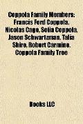 Coppola Family Members : Francis Ford Coppola, Nicolas Cage, Sofia Coppola, Jason Schwartzma...