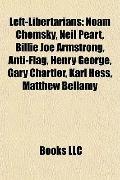 Left-Libertarians : Noam Chomsky, Neil Peart, Billie Joe Armstrong, Anti-Flag, Henry George,...