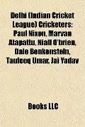 Delhi Cricketers : Paul Nixon, Marvan Atapattu, Niall O'brien, Dale Benkenstein, Taufeeq Uma...