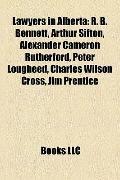 Lawyers in Albert : R. B. Bennett, Arthur Sifton, Alexander Cameron Rutherford, Peter Loughe...
