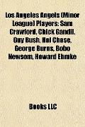 Los Angeles Angels Players : Sam Crawford, Chick Gandil, Guy Bush, Hal Chase, George Burns, ...