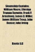 Steamship Captains : William Moore, Elbridge Truman Barnette, Frank P. Armstrong, James D. M...