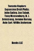 Toronto Raptors Expansion Draft Picks : John Salley, Žan Tabak, Tony Massenburg, B. J. Armst...