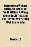 People from Wuhan : Chang-Lin Tien, Li Na, Tao Li, William X. Wang, Cheng Fei, Li Ting, Sun ...