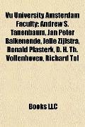 Vu University Amsterdam Faculty : Andrew S. Tanenbaum, Jan Peter Balkenende, Jelle Zijlstra,...