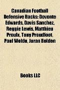 Canadian Football Defensive Backs : Dovonte Edwards, Davis Sanchez, Reggie Lewis, Matthieu P...