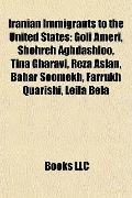 Iranian Immigrants to the United States : Goli Ameri, Shohreh Aghdashloo, Tina Gharavi, Reza...