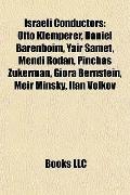 Israeli Conductors : Otto Klemperer, Daniel Barenboim, Yair Samet, Mendi Rodan, Pinchas Zuke...