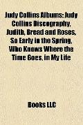 Judy Collins Albums : Judy Collins Discography, Judith, Bread and Roses, So Early in the Spr...