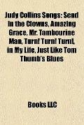 Judy Collins Songs : Send in the Clowns, Amazing Grace, Mr. Tambourine Man, Turn! Turn! Turn...