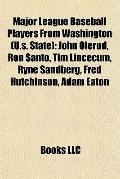 Major League Baseball Players from Washington : John Olerud, Ron Santo, Tim Lincecum, Ryne S...