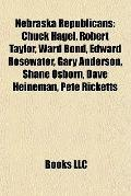 Nebraska Republicans : Chuck Hagel, Robert Taylor, Ward Bond, Edward Rosewater, Gary Anderso...