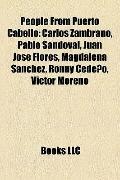 People from Puerto Cabello : Carlos Zambrano, Pablo Sandoval, Juan José Flores, Magdalena Sá...