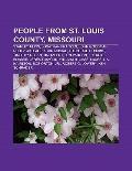 People from St Louis County, Missouri : Stanley Elkin, Jonathan Franzen, John Goodman, Rusty...