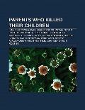 Parents Who Killed Their Children : Ivan Iv of Russia, Paul Ehrenfest, Wu Zetian, Susan Smit...