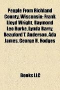 People from Richland County, Wisconsin : Frank Lloyd Wright, Raymond Leo Burke, Lynda Barry,...