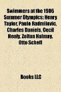 Swimmers at the 1906 Summer Olympics : Henry Taylor, Paulo Radmilovic, Charles Daniels, Ceci...