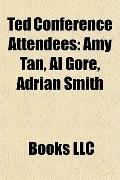 Ted Conference Attendees : Amy Tan, Al Gore, Adrian Smith