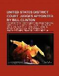 United States District Court Judges Appointed by Bill Clinton : Jed S. Rakoff, Thomas Porteo...