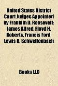 United States District Court Judges Appointed by Franklin D Roosevelt : James Allred, Floyd ...