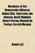 Members of the Democratic Alliance : Helen Zille, Tony Leon, Ian Neilson, David Maynier, Stu...