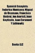 Spanish Essayists : Federica Montseny, Miguel de Unamuno, Francisco Umbral, Jon Juaristi, Ju...