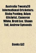 Australia Twenty20 International Cricketers : Ricky Ponting, Adam Gilchrist, Cameron White, ...