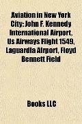 Aviation in New York City : John F. Kennedy International Airport, Us Airways Flight 1549, L...
