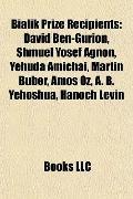 Bialik Prize Recipients : David Ben-Gurion, Shmuel Yosef Agnon, Yehuda Amichai, Martin Buber...