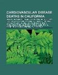 Cardiovascular Disease Deaths in Californi : Milton Friedman, Mel Blanc, Frank Sinatra, Jack...