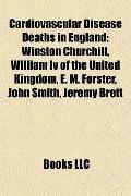 Cardiovascular Disease Deaths in England : Winston Churchill, William Iv of the United Kingd...