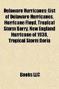 Delaware Hurricanes : List of Delaware Hurricanes, Hurricane Floyd, Tropical Storm Barry, Ne...