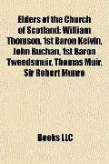 Elders of the Church of Scotland : William Thomson, 1st Baron Kelvin, John Buchan, 1st Baron...