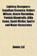 Lighting Designers : Jonathan Smeeton, Robert Wilson, Imero Fiorentino, Patrick Woodroffe, B...