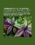 Tamworth F C Players : Trevor Benjamin, Bob Taylor, Simon Russell, Simon Brown, Paul Merson,...