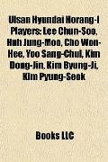 Ulsan Hyundai Horang-I Players : Lee Chun-Soo, Huh Jung-Moo, Cho Won-Hee, Yoo Sang-Chul, Kim...