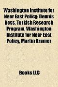 Washington Institute for near East Policy : Dennis Ross, Turkish Research Program, Martin Kr...
