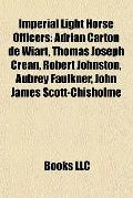 Imperial Light Horse Officers : Adrian Carton de Wiart, Thomas Joseph Crean, Robert Johnston...